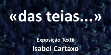 """Exposição """"Das teias – O tear como lareira (e os contos ao luar)"""""""